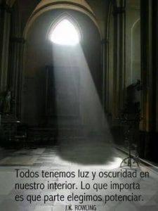 Todos tenemos luz y oscuridad en nuestro interior. Lo que importa es que parte elegimos potenciar
