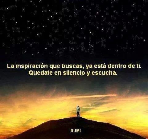 La inspiración que buscas, ya está dentro de ti. Quedate en silencio y escucha